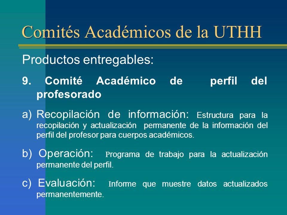 Comités Académicos de la UTHH Productos entregables: 9.