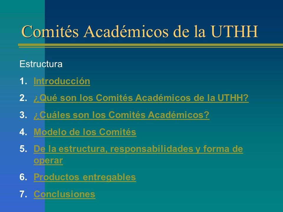 Estructura 1.IntroducciónIntroducción 2.¿Qué son los Comités Académicos de la UTHH?¿Qué son los Comités Académicos de la UTHH.