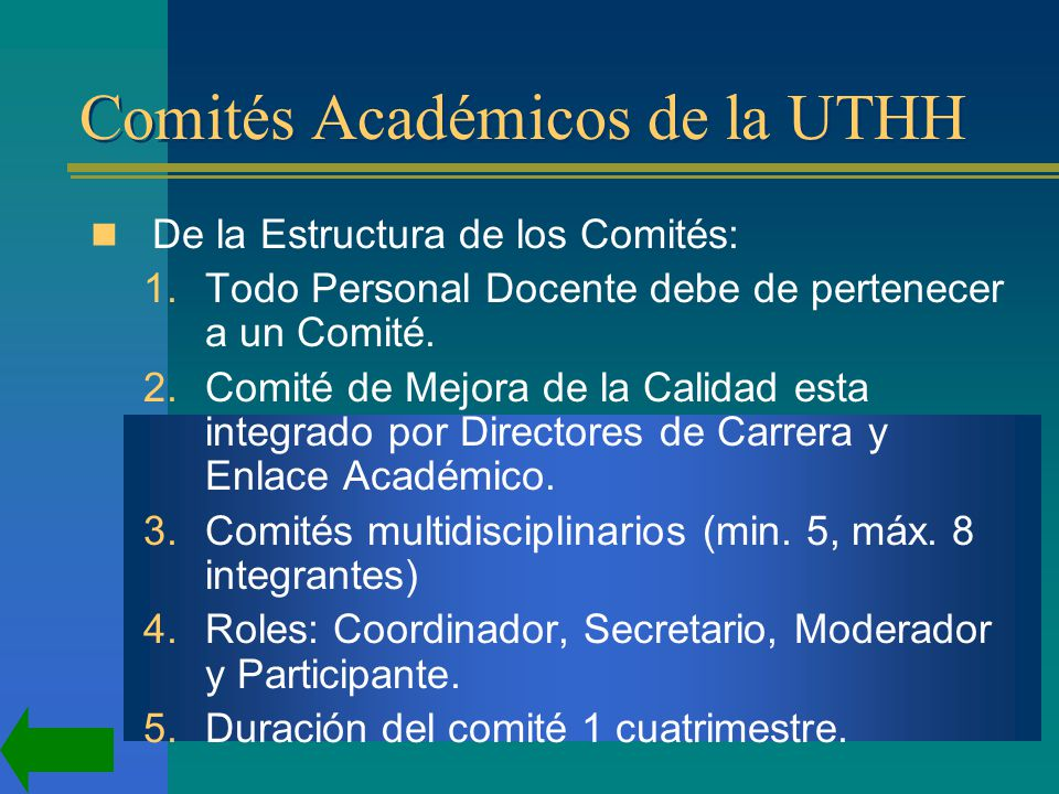 Comités Académicos de la UTHH De la Estructura de los Comités: 1.Todo Personal Docente debe de pertenecer a un Comité.