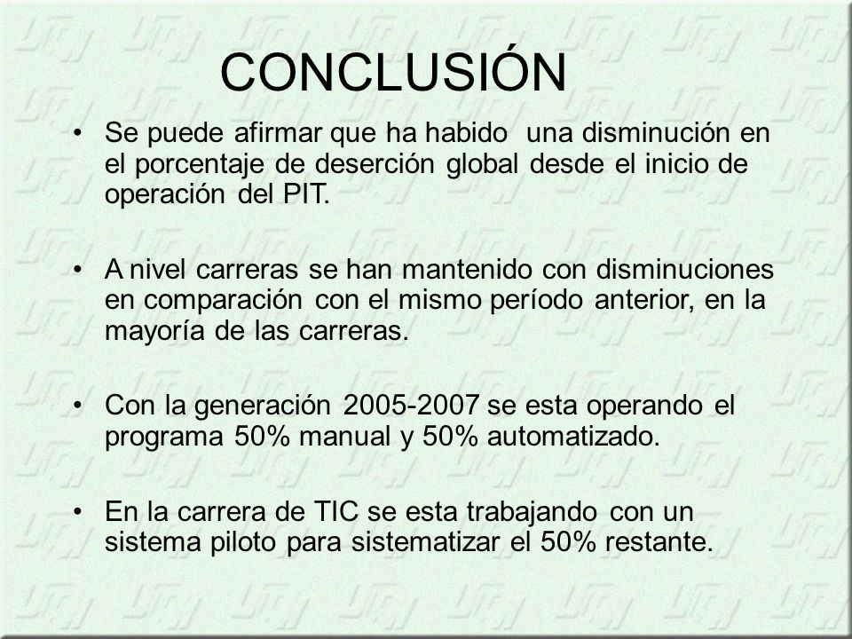Se puede afirmar que ha habido una disminución en el porcentaje de deserción global desde el inicio de operación del PIT.
