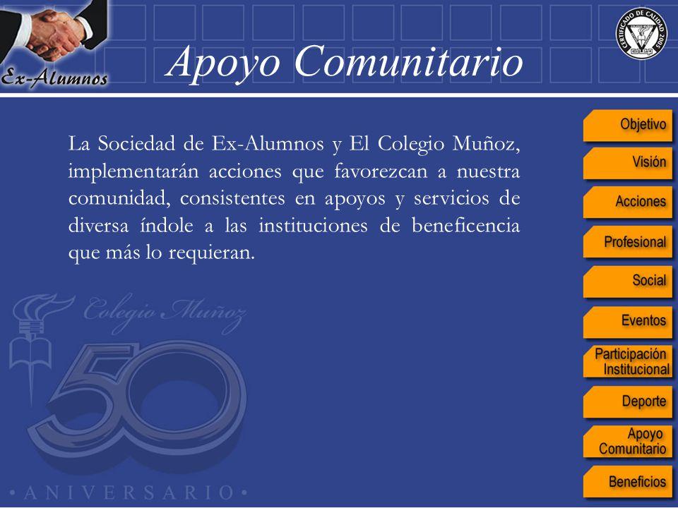 La Sociedad de Ex-Alumnos y El Colegio Muñoz, implementarán acciones que favorezcan a nuestra comunidad, consistentes en apoyos y servicios de diversa