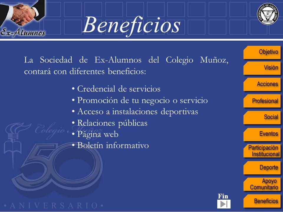 La Sociedad de Ex-Alumnos del Colegio Muñoz, contará con diferentes beneficios: Beneficios Credencial de servicios Promoción de tu negocio o servicio