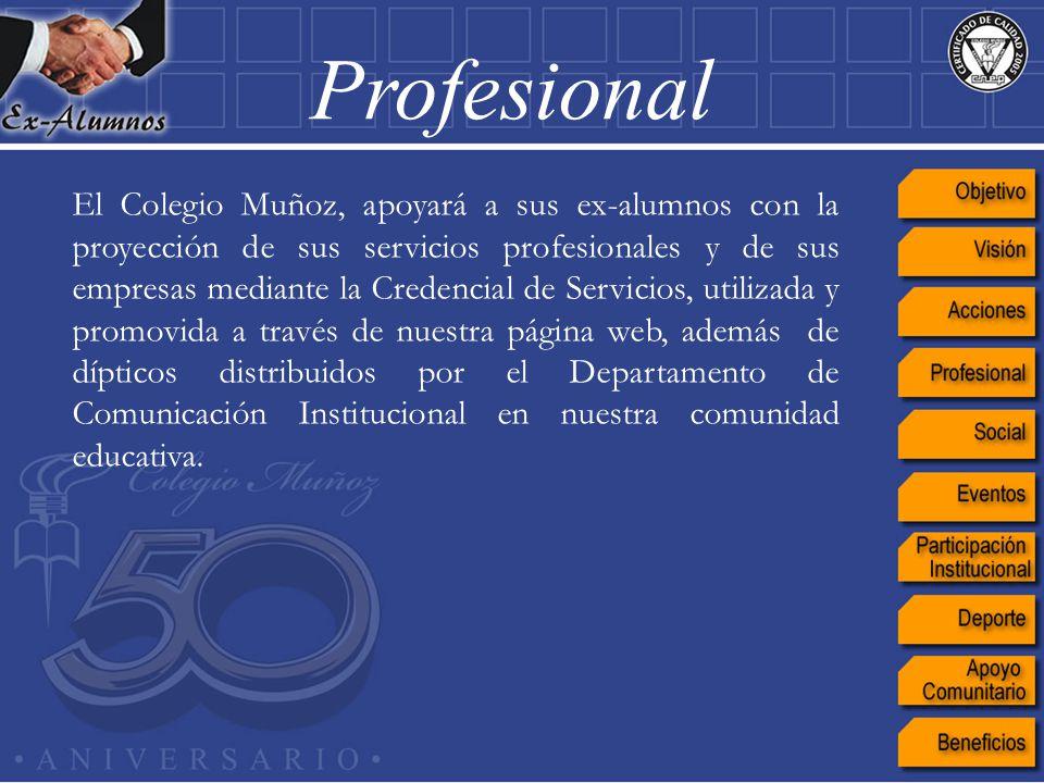 El Colegio Muñoz, apoyará a sus ex-alumnos con la proyección de sus servicios profesionales y de sus empresas mediante la Credencial de Servicios, uti