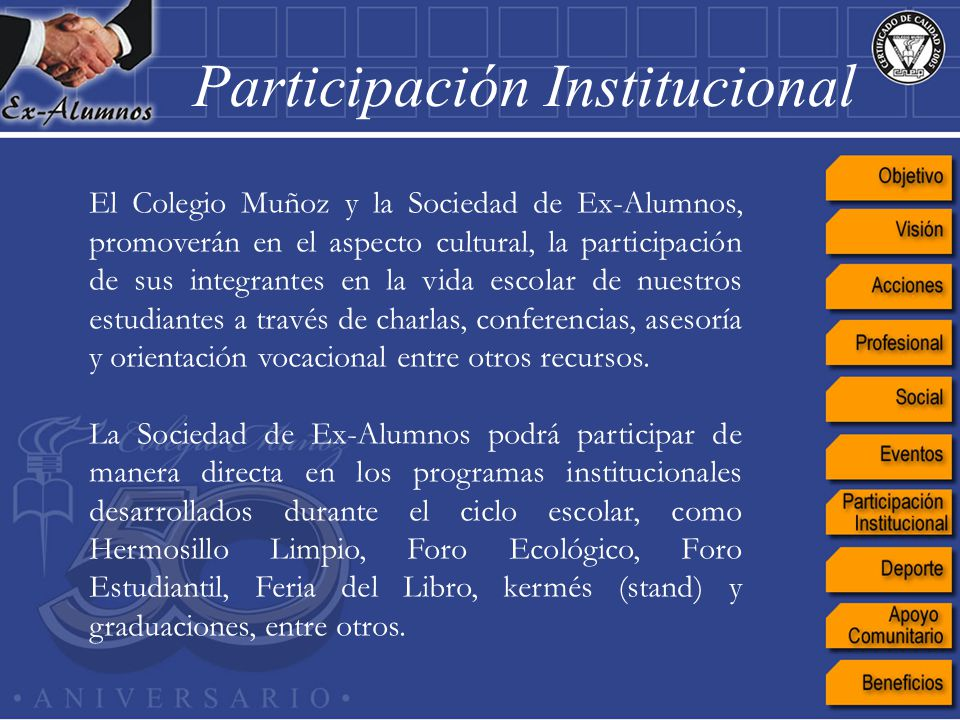 El Colegio Muñoz y la Sociedad de Ex-Alumnos, promoverán en el aspecto cultural, la participación de sus integrantes en la vida escolar de nuestros es