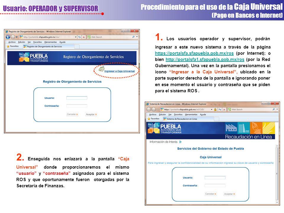 1. Los usuarios operador y supervisor, podrán ingresar a este nuevo sistema a través de la página https://portalsfa.sfapuebla.gob.mx/ros (por Internet
