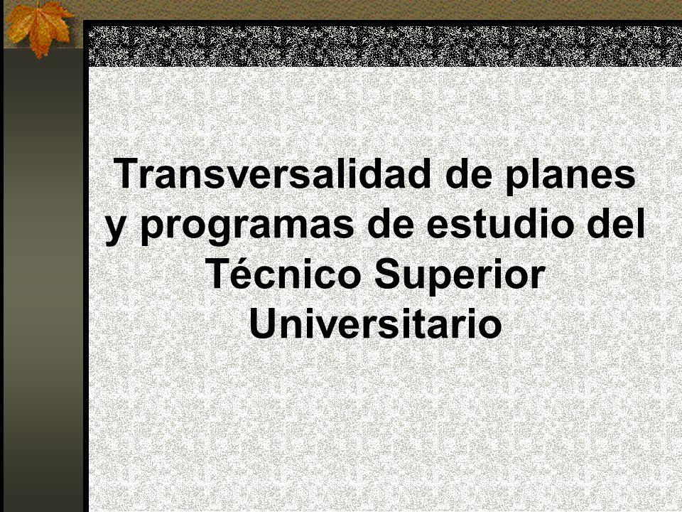 Transversalidad de planes y programas de estudio del Técnico Superior Universitario