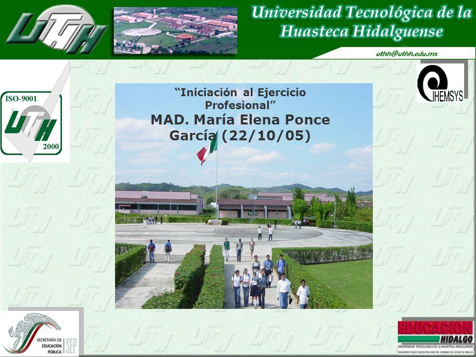 Iniciación al Ejercicio Profesional MAD. María Elena Ponce García (22/10/05)