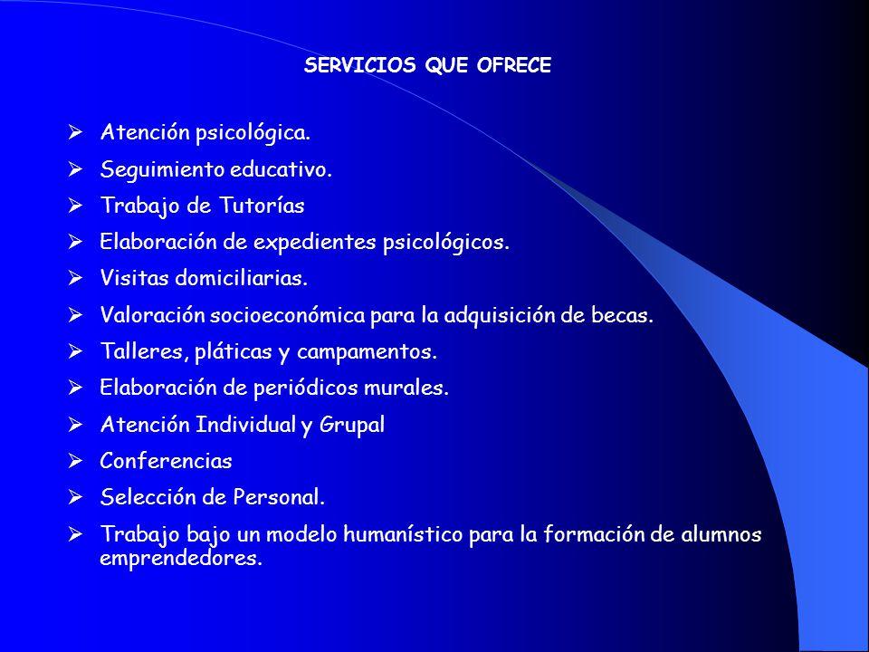 SERVICIOS QUE OFRECE Atención psicológica.Seguimiento educativo.