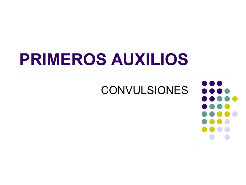 PRIMEROS AUXILIOS CONVULSIONES