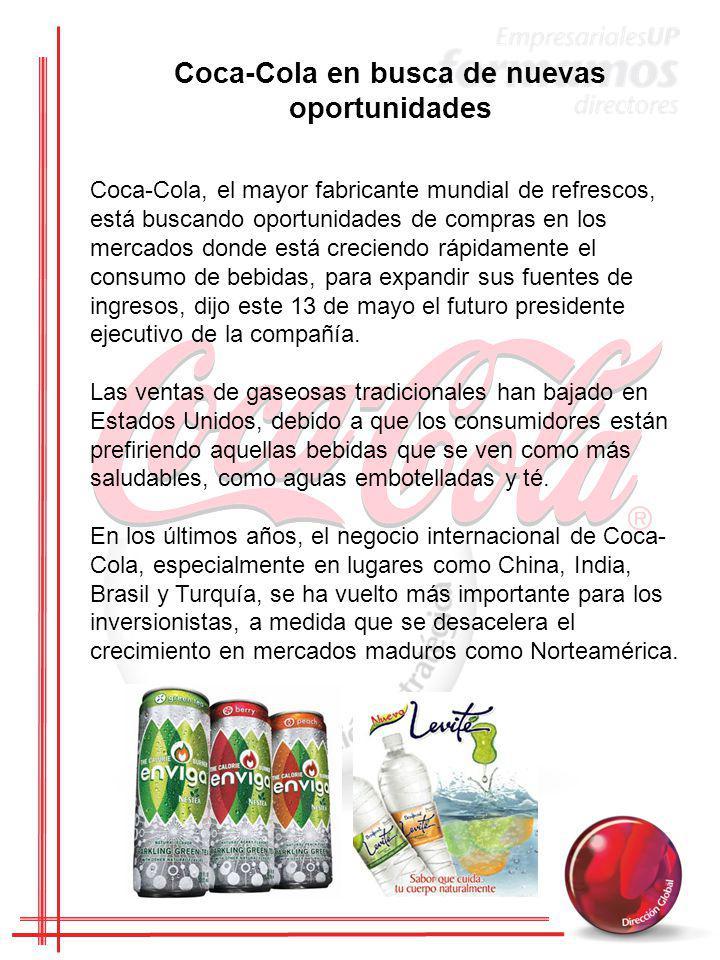 Coca-Cola, el mayor fabricante mundial de refrescos, está buscando oportunidades de compras en los mercados donde está creciendo rápidamente el consum