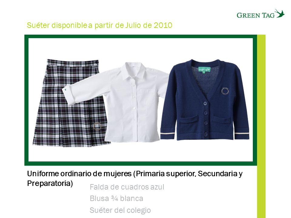 Uniforme ordinario de mujeres (Primaria superior, Secundaria y Preparatoria) Falda de cuadros azul Blusa ¾ blanca Suéter del colegio Suéter disponible a partir de Julio de 2010
