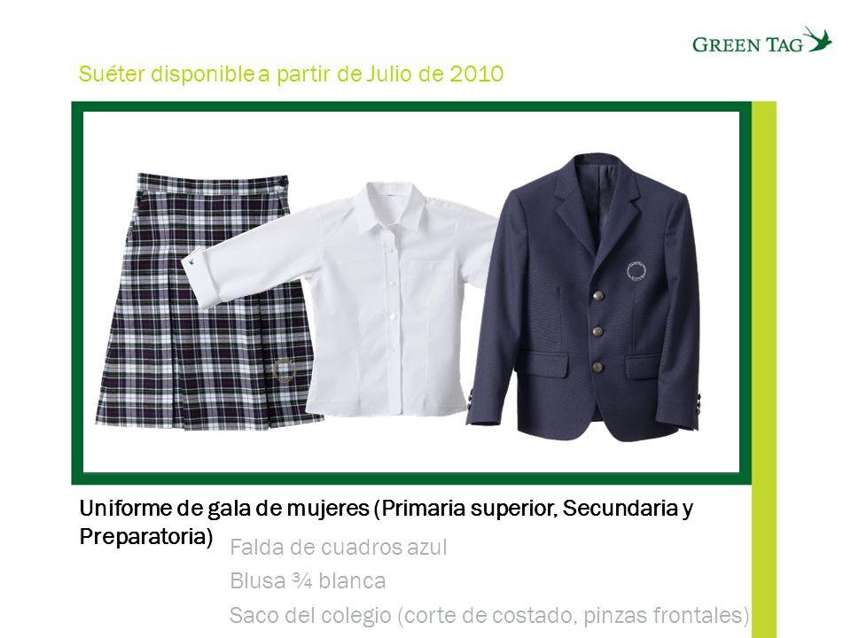 Uniforme de gala de mujeres (Primaria superior, Secundaria y Preparatoria) Falda de cuadros azul Blusa ¾ blanca Saco del colegio (corte de costado, pinzas frontales) Suéter disponible a partir de Julio de 2010