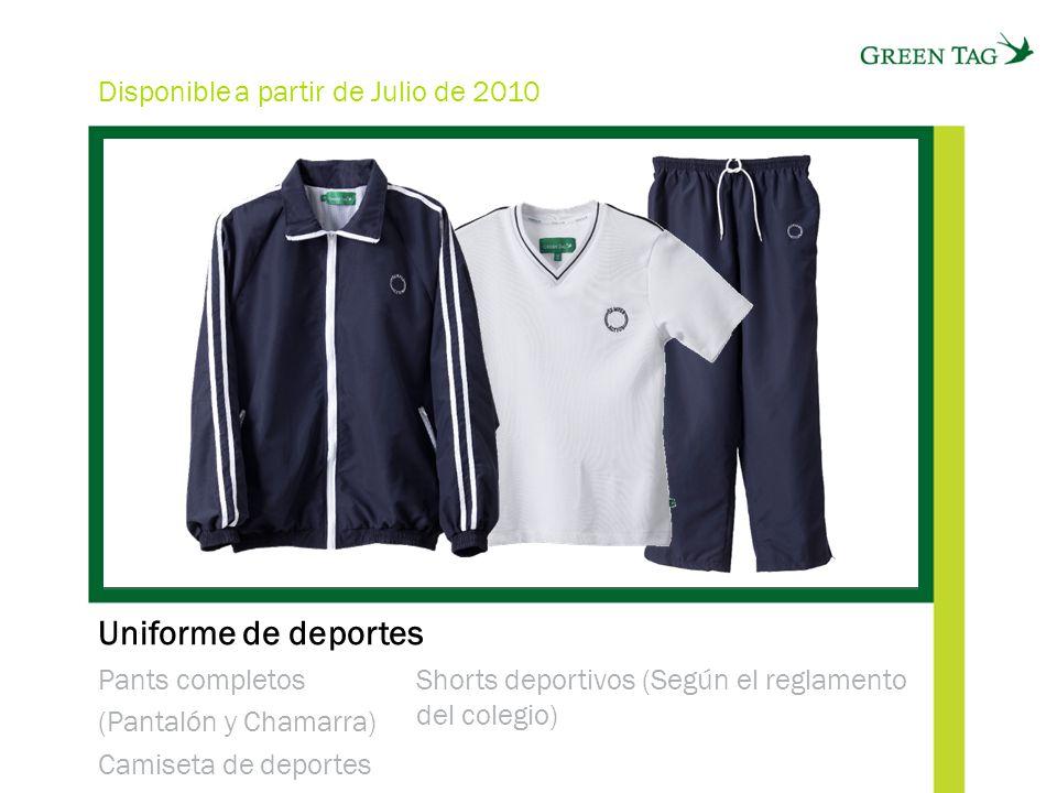 Uniforme de deportes Pants completos (Pantalón y Chamarra) Camiseta de deportes Shorts deportivos (Según el reglamento del colegio) Disponible a partir de Julio de 2010
