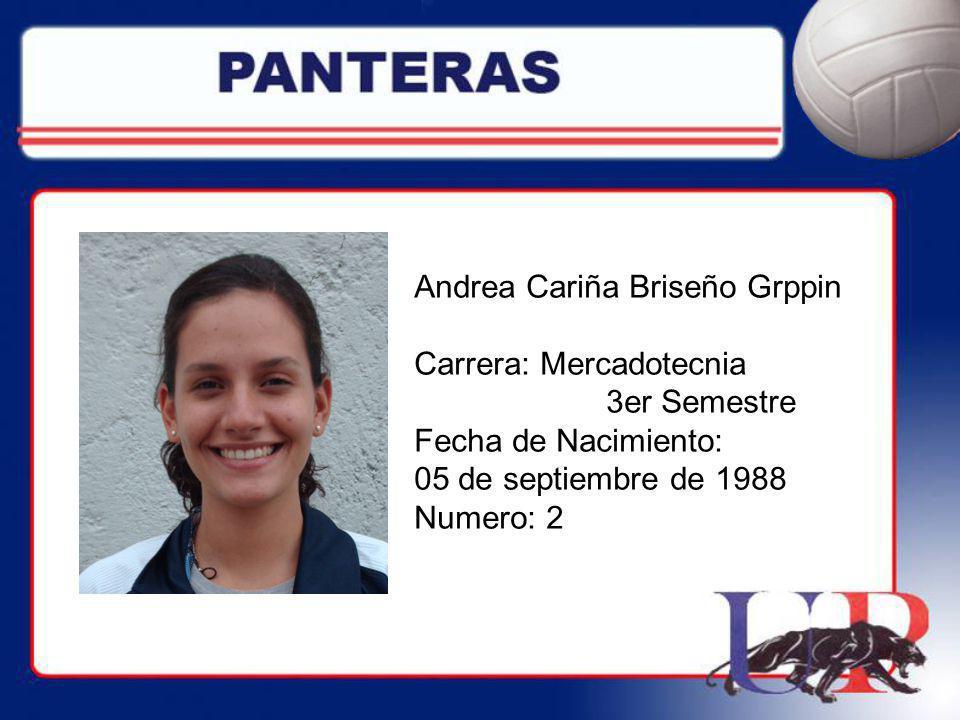 Andrea Cariña Briseño Grppin Carrera: Mercadotecnia 3er Semestre Fecha de Nacimiento: 05 de septiembre de 1988 Numero: 2