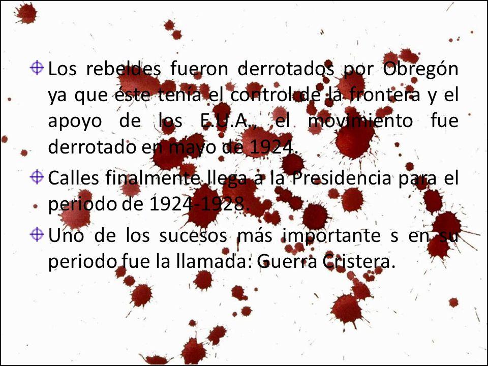 Los rebeldes fueron derrotados por Obregón ya que éste tenía el control de la frontera y el apoyo de los E.U.A., el movimiento fue derrotado en mayo d