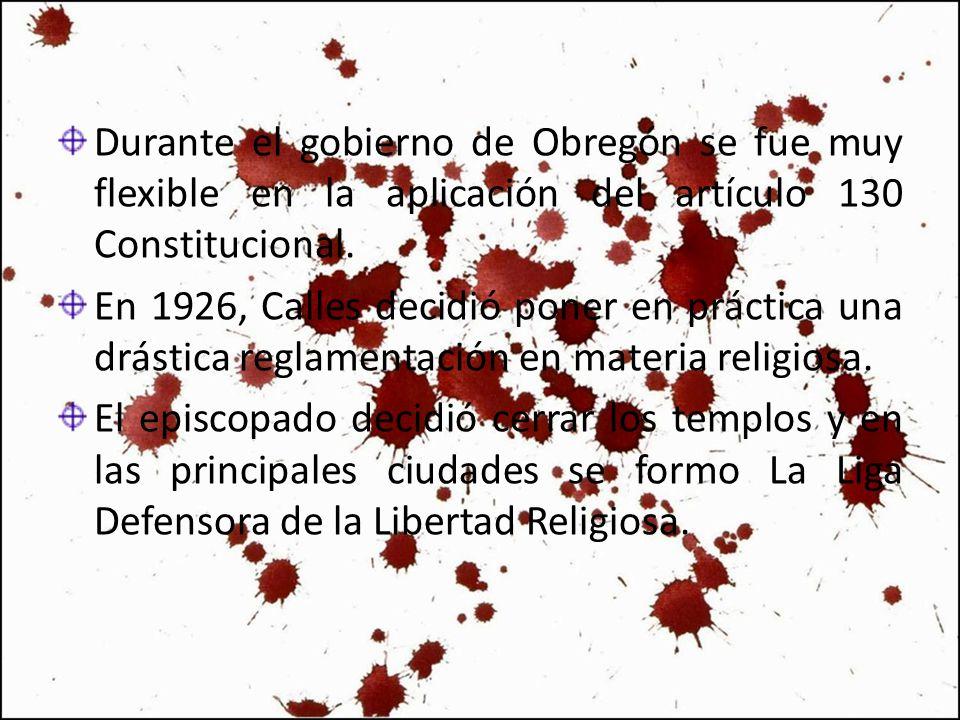 Durante el gobierno de Obregón se fue muy flexible en la aplicación del artículo 130 Constitucional. En 1926, Calles decidió poner en práctica una drá