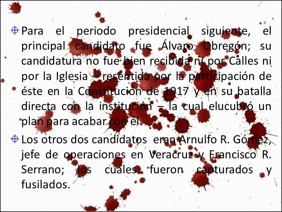 Para el periodo presidencial siguiente, el principal candidato fue Álvaro Obregón; su candidatura no fue bien recibida ni por Calles ni por la Iglesia