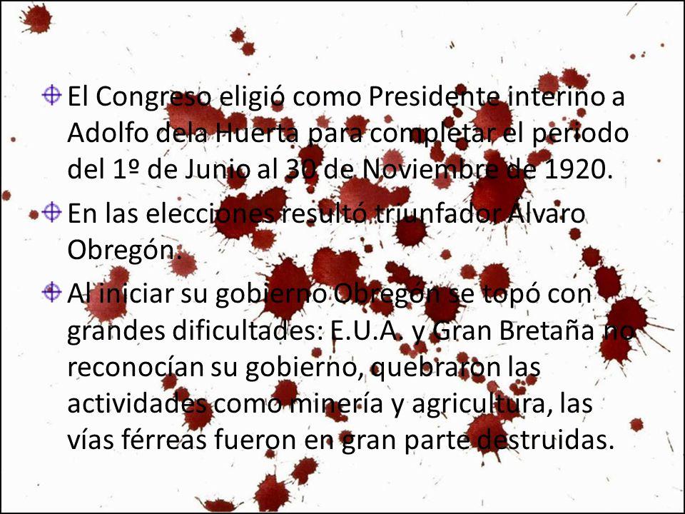 El Congreso eligió como Presidente interino a Adolfo dela Huerta para completar el periodo del 1º de Junio al 30 de Noviembre de 1920. En las eleccion