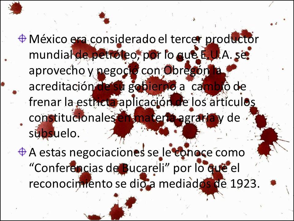México era considerado el tercer productor mundial de petróleo, por lo que E.U.A. se aprovecho y negoció con Obregón la acreditación de su gobierno a
