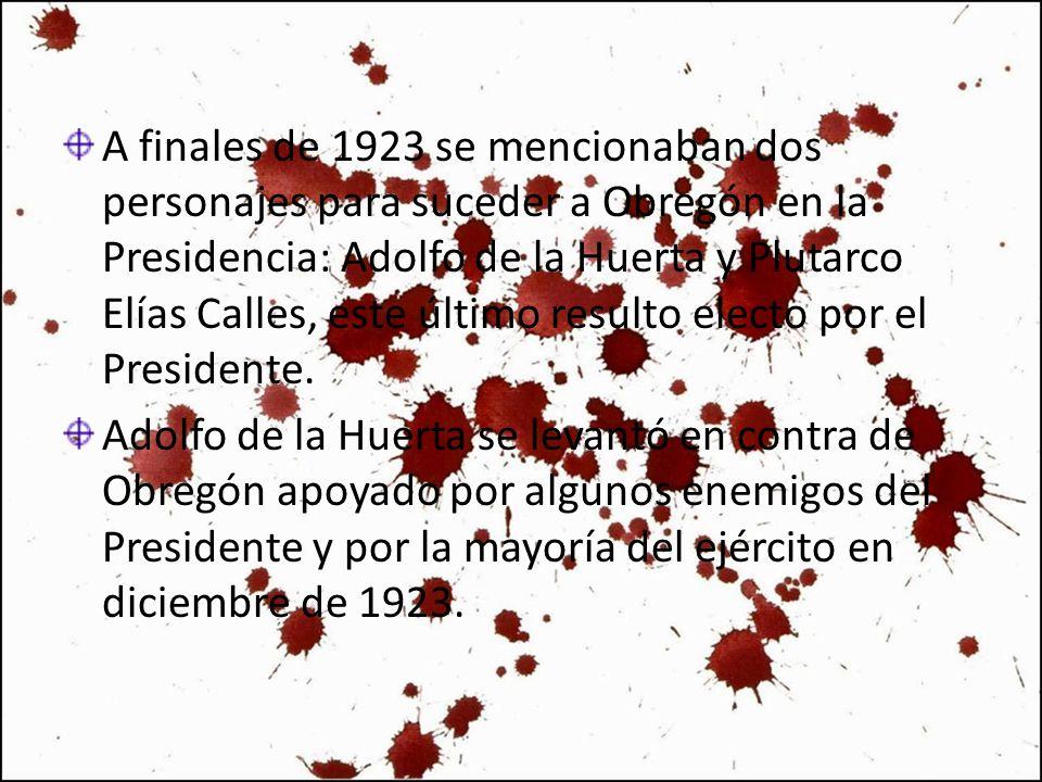 A finales de 1923 se mencionaban dos personajes para suceder a Obregón en la Presidencia: Adolfo de la Huerta y Plutarco Elías Calles, este último res