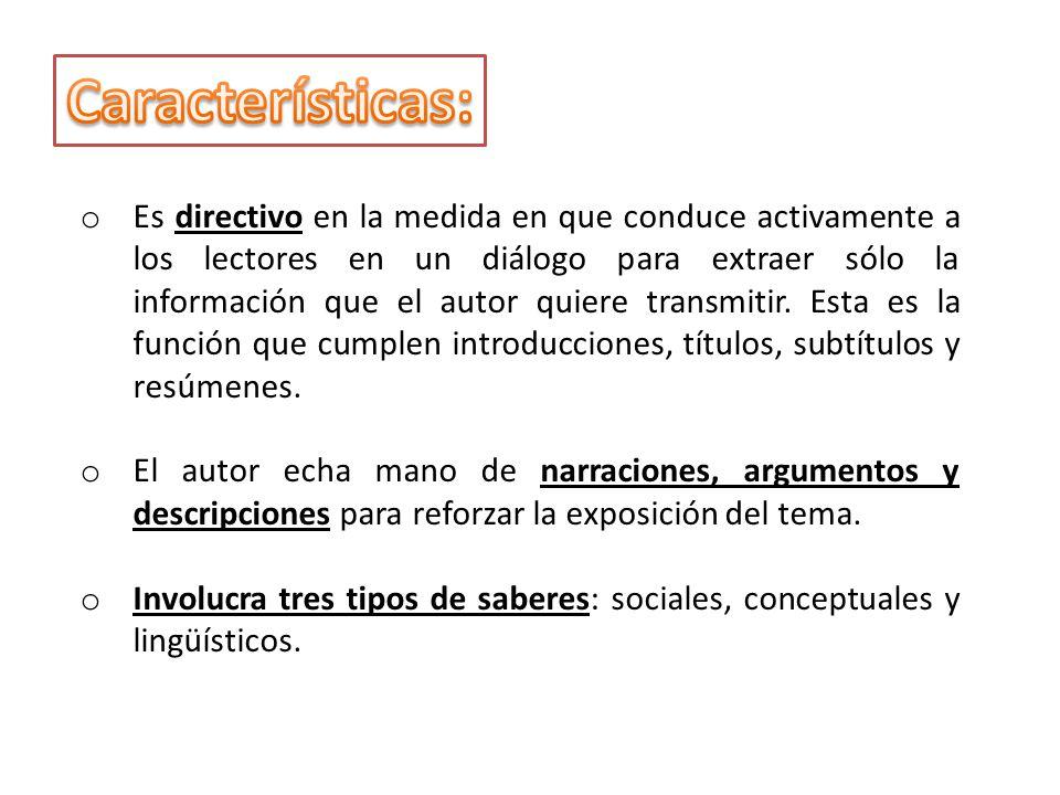 Reconoceremos los textos expositivos por las siguientes características: El contenido se divide en temas y subtemas.