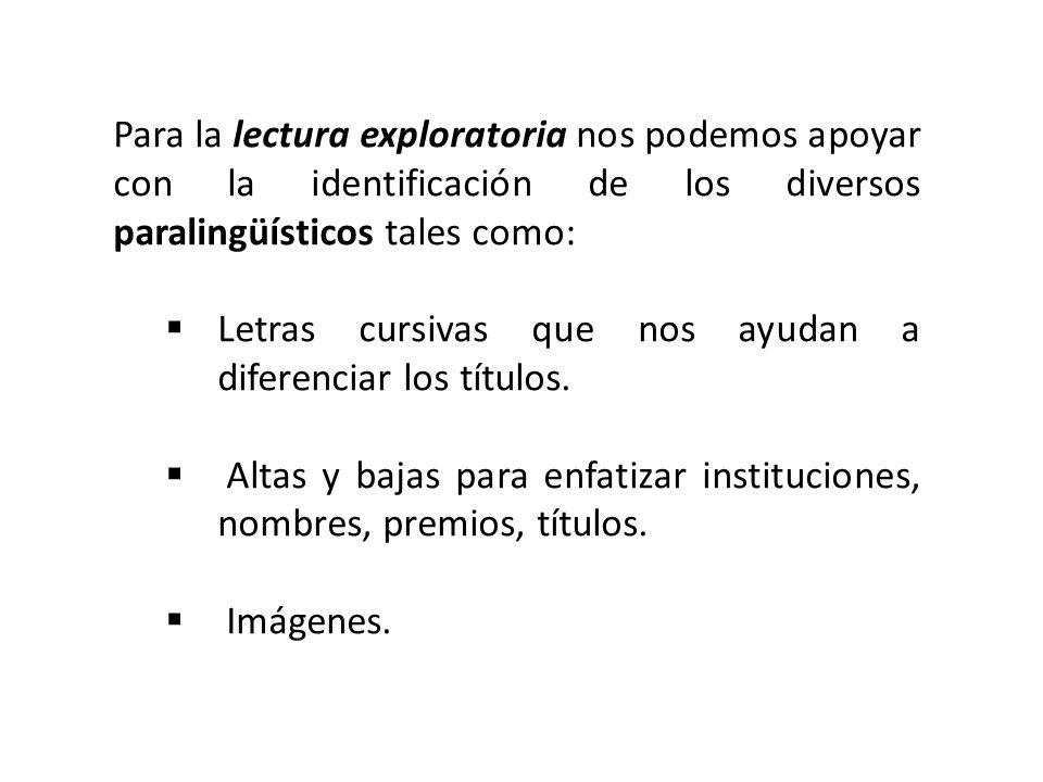 También es esencial observar la distribución de la escritura en: párrafos, columnas.