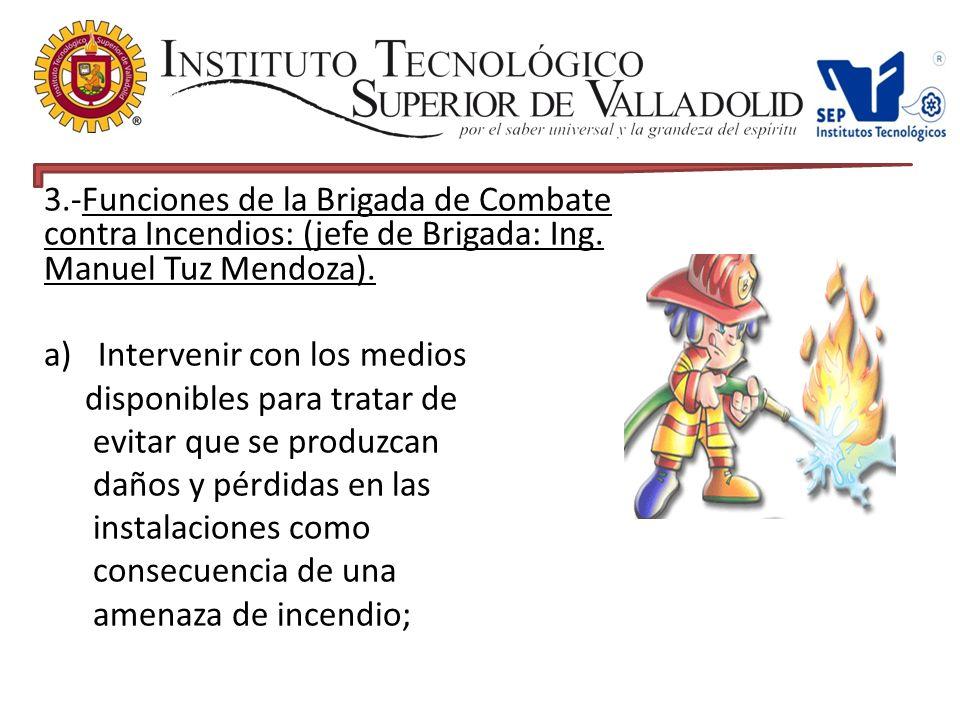 3.-Funciones de la Brigada de Combate contra Incendios: (jefe de Brigada: Ing.