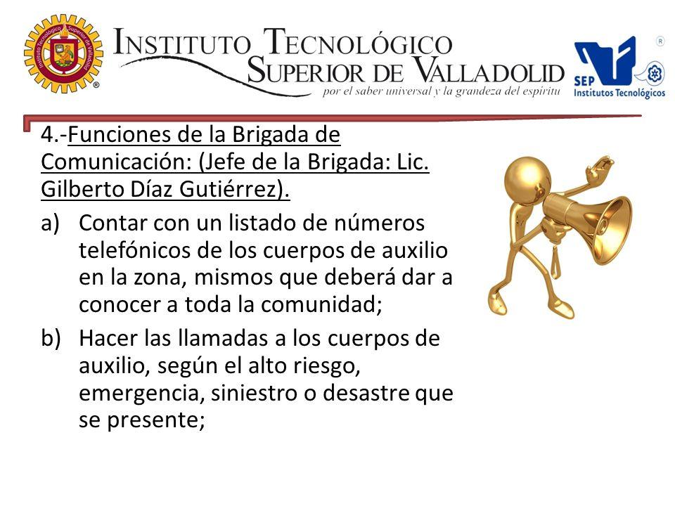 4.-Funciones de la Brigada de Comunicación: (Jefe de la Brigada: Lic.