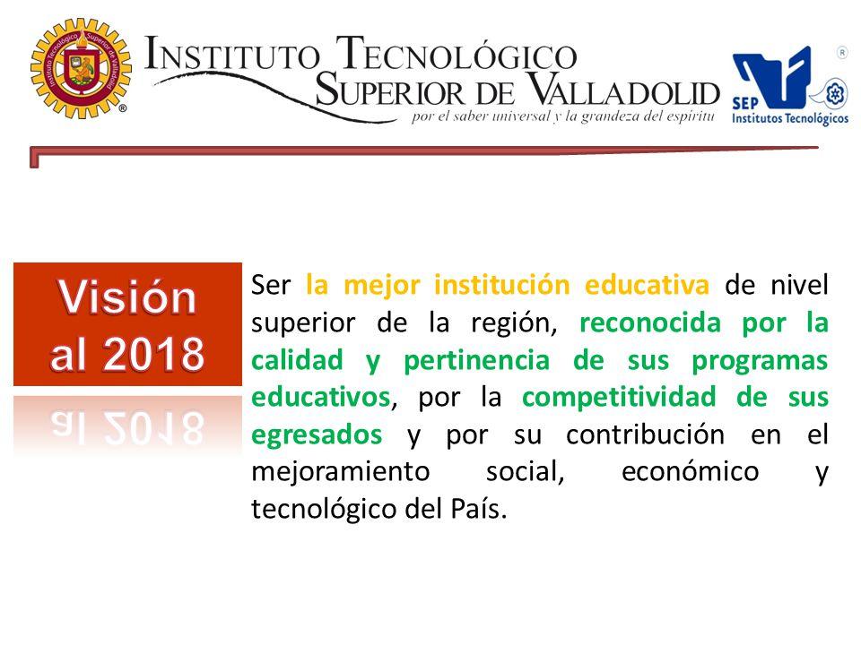 Ser la mejor institución educativa de nivel superior de la región, reconocida por la calidad y pertinencia de sus programas educativos, por la competitividad de sus egresados y por su contribución en el mejoramiento social, económico y tecnológico del País.