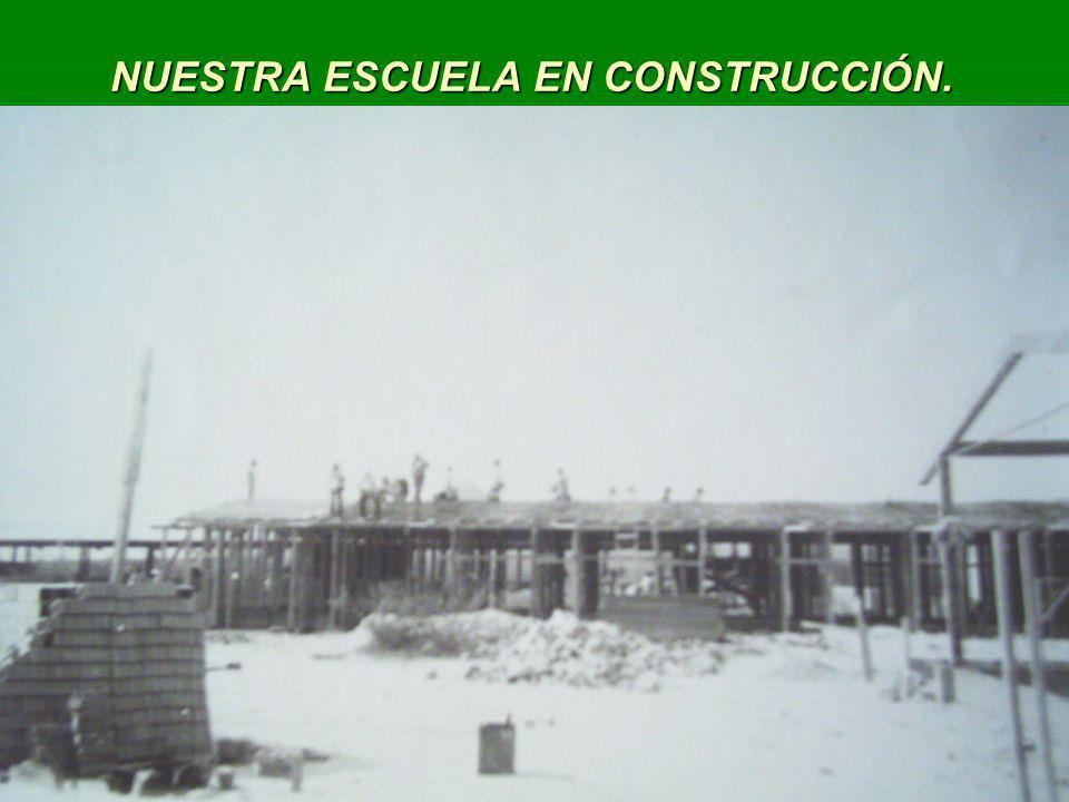 NUESTRA ESCUELA EN CONSTRUCCIÓN. NUESTRA ESCUELA EN CONSTRUCCIÓN.