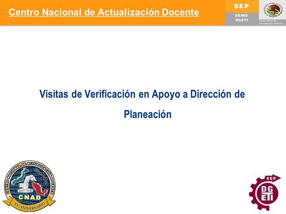 23 Visitas de Verificación en Apoyo a Dirección de Planeación Centro Nacional de Actualización Docente