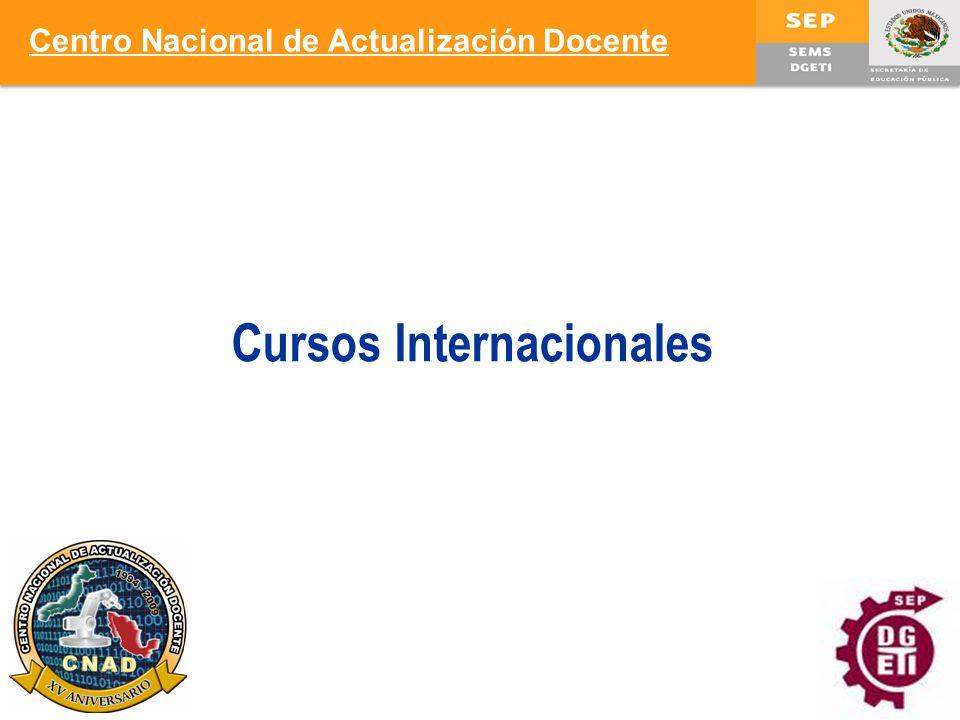 7 Cursos Internacionales Centro Nacional de Actualización Docente