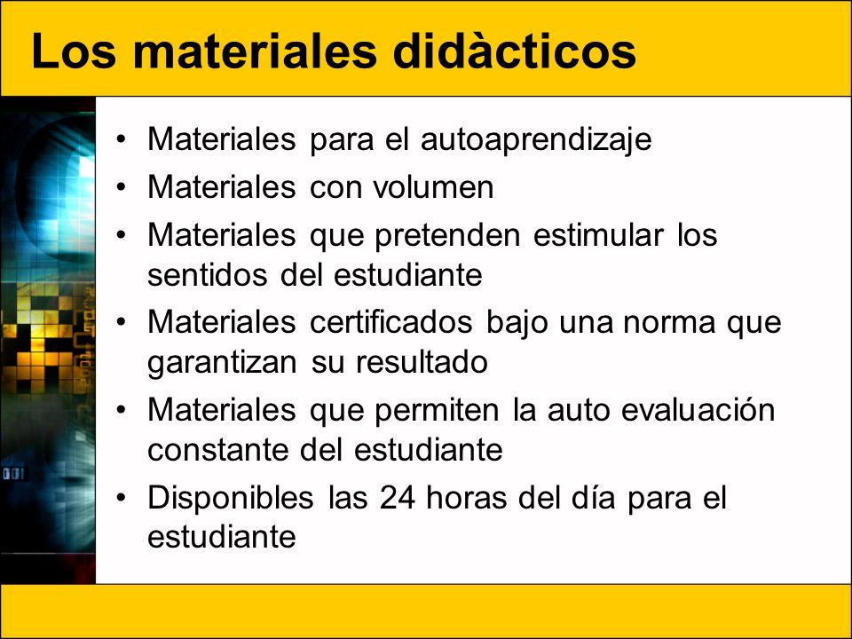 Los materiales didàcticos Materiales para el autoaprendizaje Materiales con volumen Materiales que pretenden estimular los sentidos del estudiante Mat