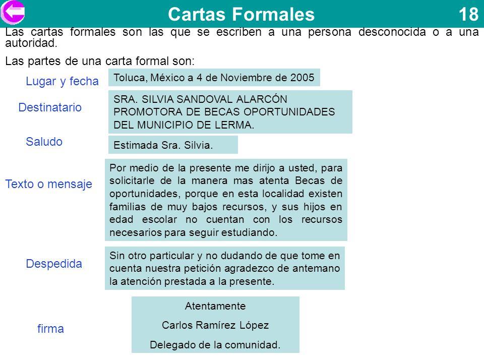 Cartas Formales 18 Toluca, México a 4 de Noviembre de 2005 SRA. SILVIA SANDOVAL ALARCÓN PROMOTORA DE BECAS OPORTUNIDADES DEL MUNICIPIO DE LERMA. Las c