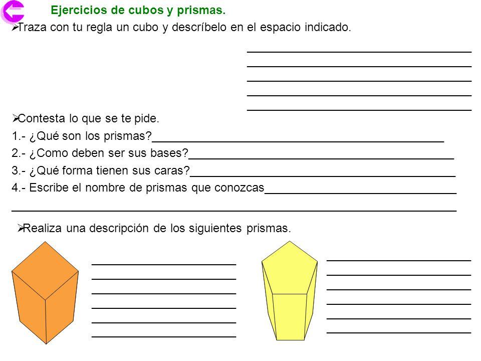 Ejercicios de cubos y prismas. Traza con tu regla un cubo y descríbelo en el espacio indicado. __________________________________ ____________________