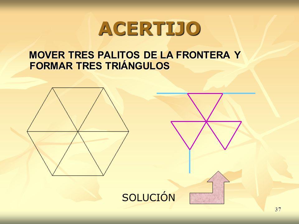 37 ACERTIJO MOVER TRES PALITOS DE LA FRONTERA Y FORMAR TRES TRIÁNGULOS MOVER TRES PALITOS DE LA FRONTERA Y FORMAR TRES TRIÁNGULOS SOLUCIÓN