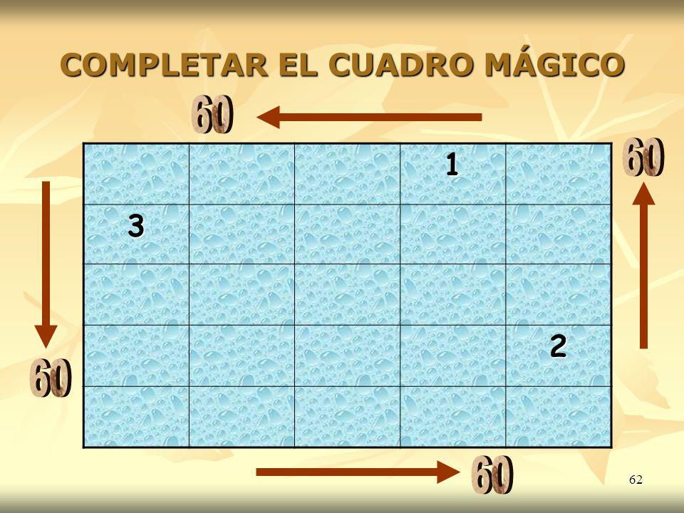 62 COMPLETAR EL CUADRO MÁGICO 1 3 2