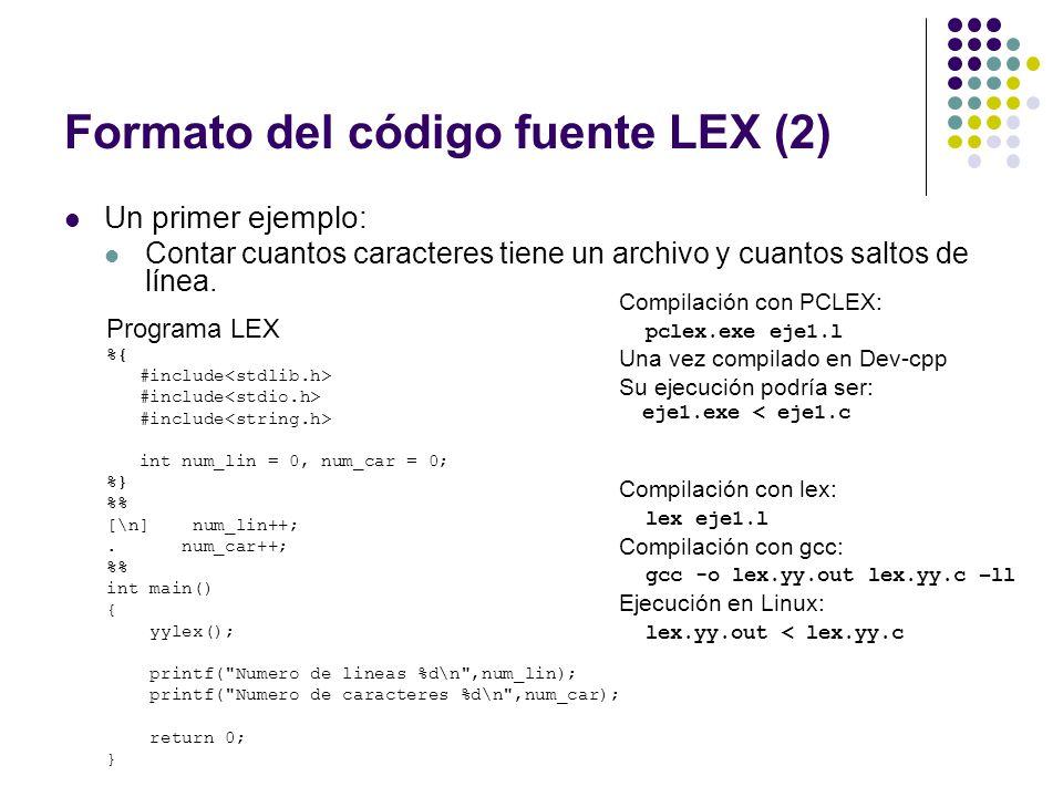Formato del código fuente LEX (2) Un primer ejemplo: Contar cuantos caracteres tiene un archivo y cuantos saltos de línea. Programa LEX %{ #include in