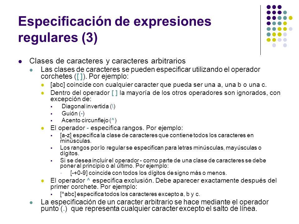 Especificación de expresiones regulares (3) Clases de caracteres y caracteres arbitrarios Las clases de caracteres se pueden especificar utilizando el