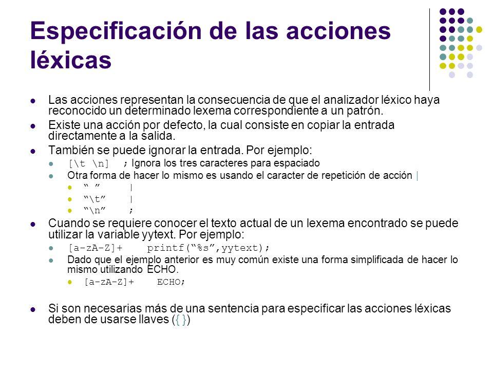 Especificación de las acciones léxicas Las acciones representan la consecuencia de que el analizador léxico haya reconocido un determinado lexema corr
