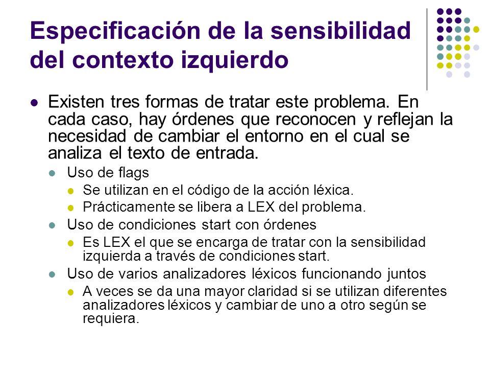Especificación de la sensibilidad del contexto izquierdo Existen tres formas de tratar este problema. En cada caso, hay órdenes que reconocen y reflej