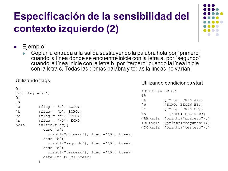 Especificación de la sensibilidad del contexto izquierdo (2) Ejemplo: Copiar la entrada a la salida sustituyendo la palabra hola por primero cuando la