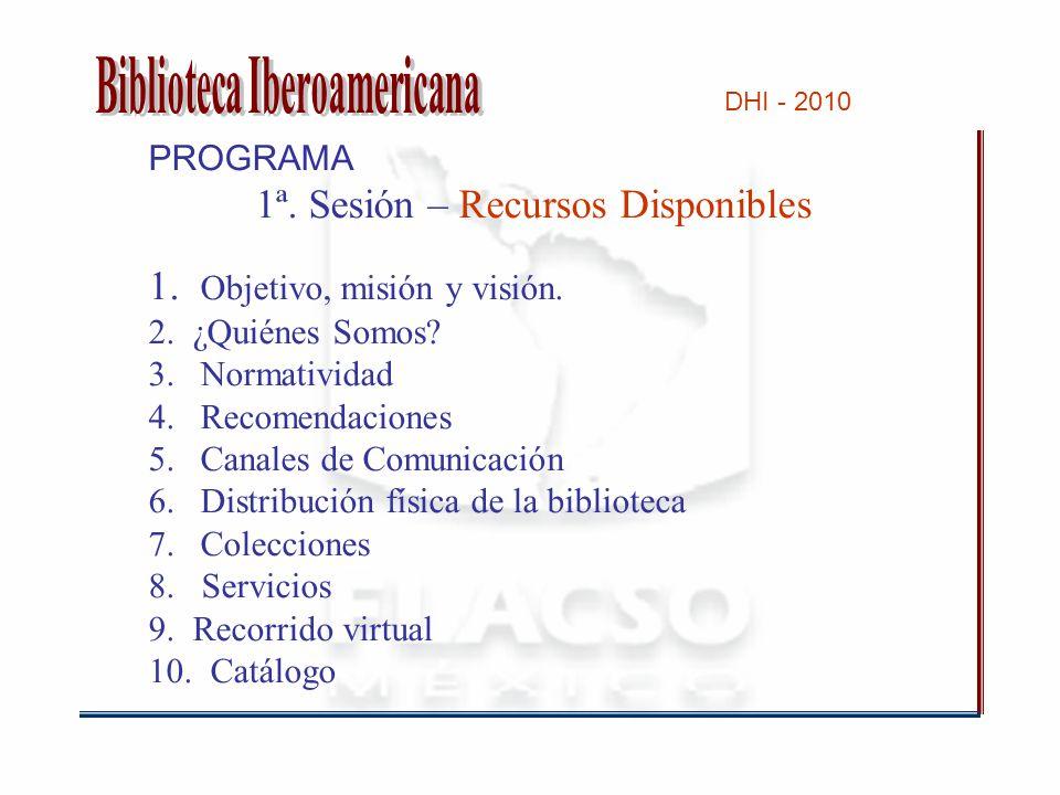 PROGRAMA 1ª. Sesión – Recursos Disponibles 1. Objetivo, misión y visión.