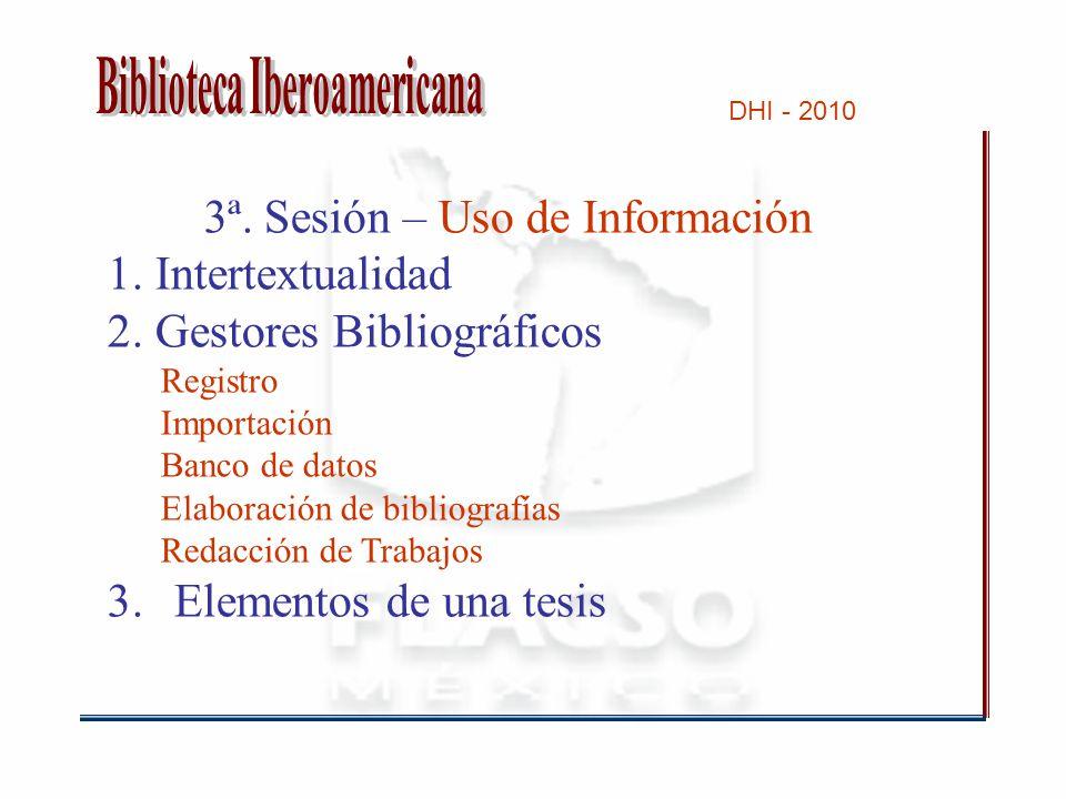 3ª. Sesión – Uso de Información 1. Intertextualidad 2.