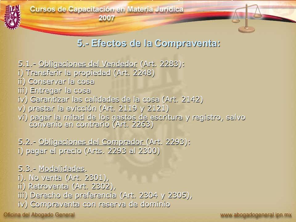 5.- Efectos de la Compraventa: 5.1.- Obligaciones del Vendedor (Art. 2283): i) Transferir la propiedad (Art. 2248) ii) Conservar la cosa iii) Entregar