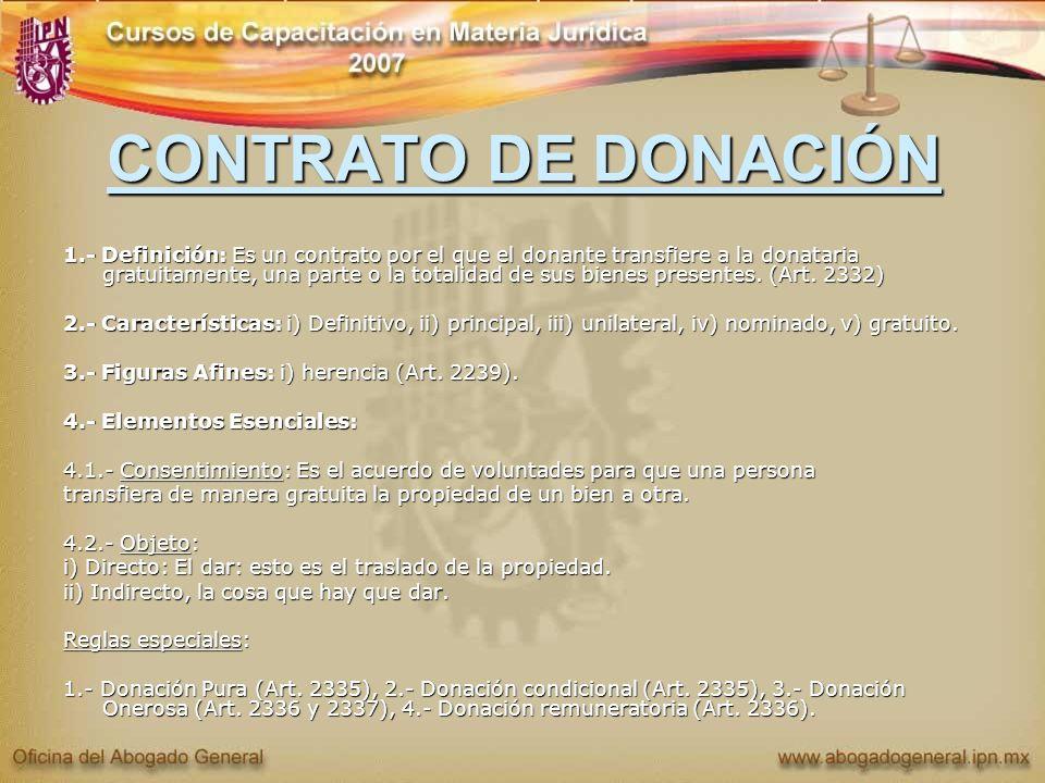 CONTRATO DE DONACIÓN 1.- Definición: Es un contrato por el que el donante transfiere a la donataria gratuitamente, una parte o la totalidad de sus bie