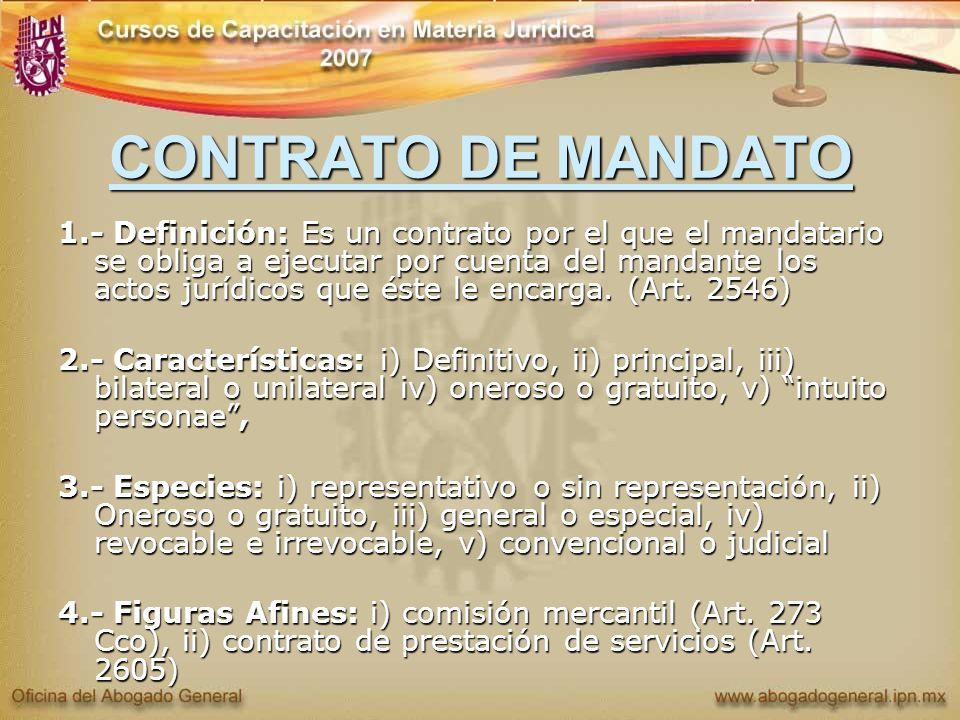 CONTRATO DE MANDATO 1.- Definición: Es un contrato por el que el mandatario se obliga a ejecutar por cuenta del mandante los actos jurídicos que éste
