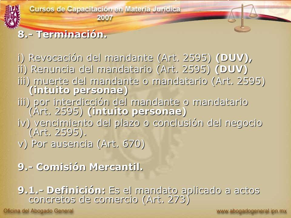 8.- Terminación. i) Revocación del mandante (Art. 2595) (DUV), ii) Renuncia del mandatario (Art. 2595) (DUV) iii) muerte del mandante o mandatario (Ar
