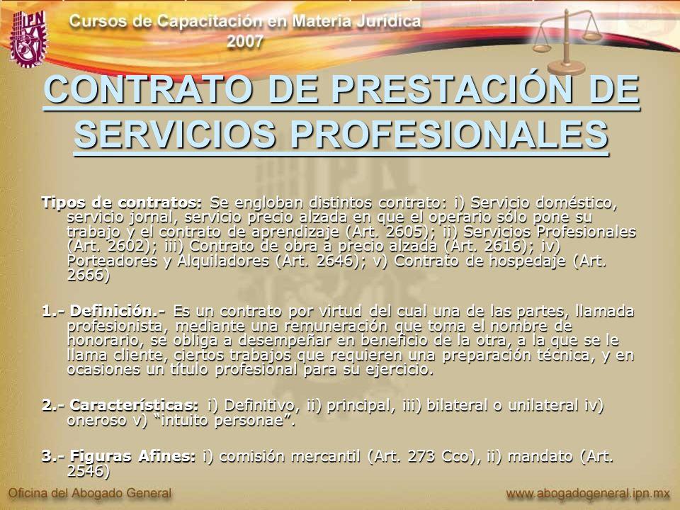 CONTRATO DE PRESTACIÓN DE SERVICIOS PROFESIONALES Tipos de contratos: Se engloban distintos contrato: i) Servicio doméstico, servicio jornal, servicio