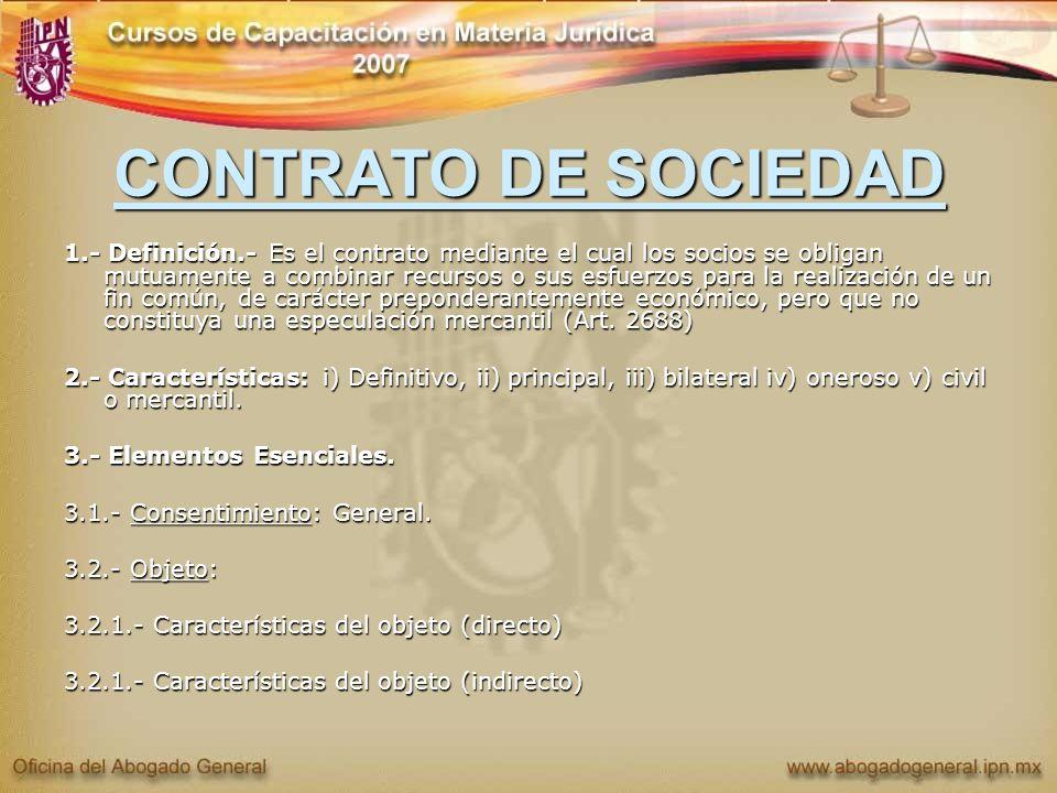 CONTRATO DE SOCIEDAD 1.- Definición.- Es el contrato mediante el cual los socios se obligan mutuamente a combinar recursos o sus esfuerzos para la rea